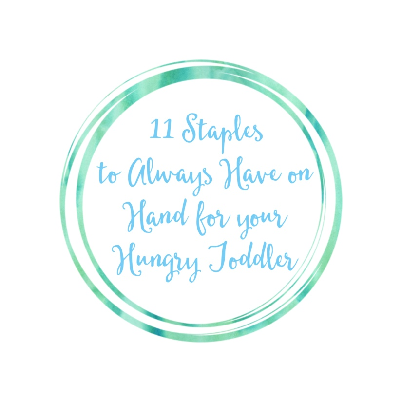 11 Staples to Always Have on Hand for Your Hungry Toddler