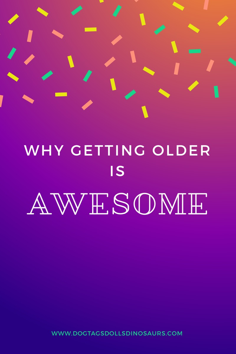 Why Getting Older isAwesome