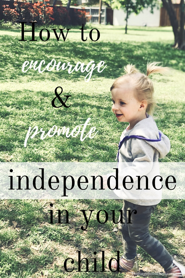 How to Encourage & Promote Independence in Your Child